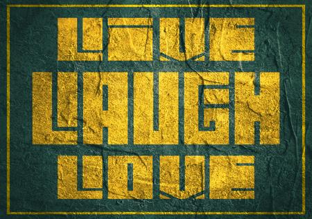 textbox: Live, Laugh, Love. Motivation typography quote. Edged letters font. Concrete textured