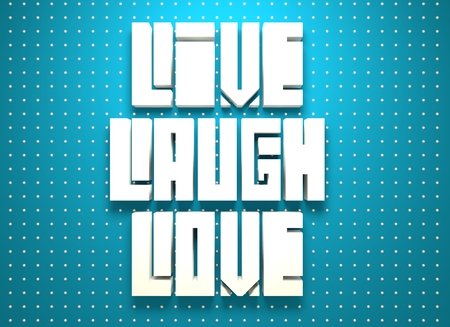 textbox: Live, Laugh, Love. Motivation typography quote. Edged letters font. 3D rendering Stock Photo