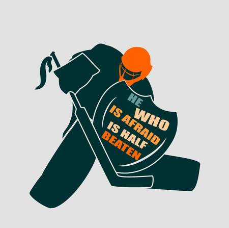 paladin: Vector illustration of ice hockey goalie with knight shield. He who is afraid is half beaten motto. Sport metaphor. Sport relative quote Illustration