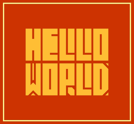 textbox: Hello world. Motivation typography quote vector. Edged letters font Illustration