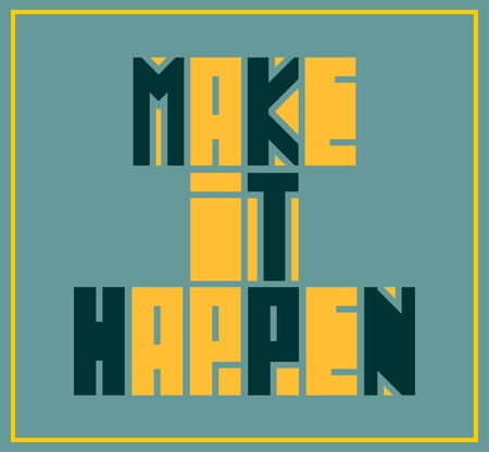 citing: Make it happen. Motivation typography quote vector. Edged letters font Illustration