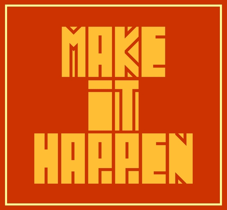 textbox: Make it happen. Motivation typography quote vector. Edged letters font Illustration