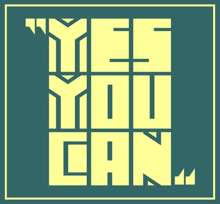 edged: Yes you can. Motivation typography quote vector. Edged letters font Illustration