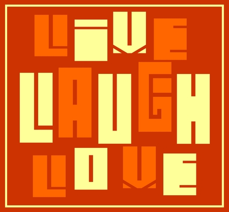 textbox: Live, Laugh, Love. Motivation typography quote vector. Edged letters font