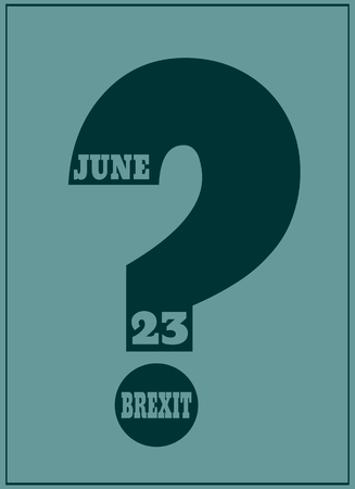 named: United Kingdom exit from europe relative image. Brexit named politic process. Referendum theme. Brexit  question. 23 june text