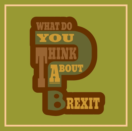politic: United Kingdom exit from European Union relative image. Brexit named politic process. Referendum theme. What do you think about brexit question