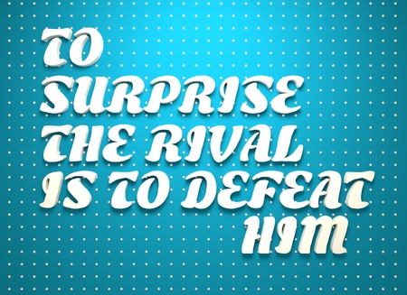 textbox: To surprise the rival is to defeay him. Motivation typography quote. 3D rendering