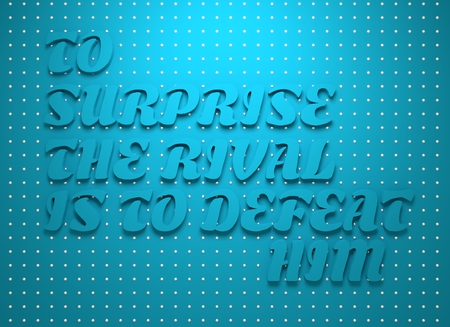 him: To surprise the rival is to defeay him. Motivation typography quote. 3D rendering