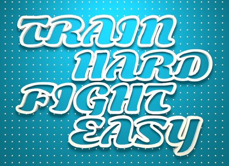 citing: Train hard fight easy. Motivation typography quote. 3D rendering