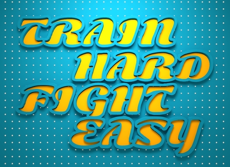 textbox: Train hard fight easy. Motivation typography quote. 3D rendering