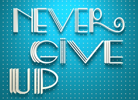citing: Never give up. Motivation typography quote. 3D rendering