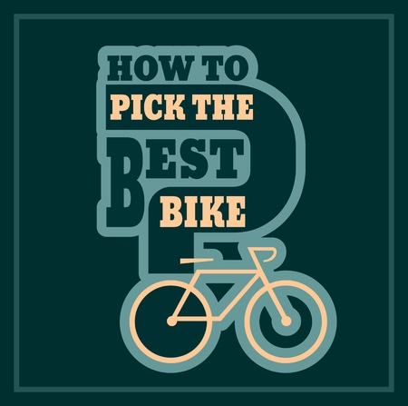 best guide: How to pick the best bike text. Bike choosing guide template