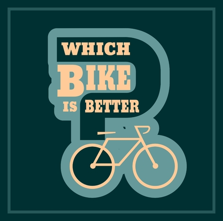 which: Which bike is better text. Bike choosing guide template Illustration