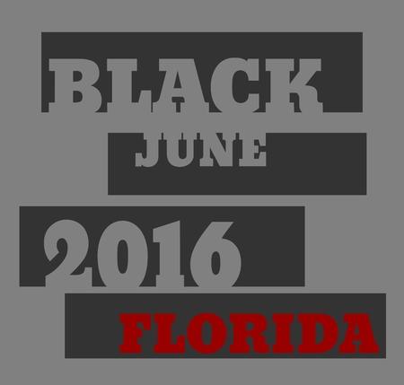 anger abstract: Black June 2016 Florida text. Vector illustration Illustration