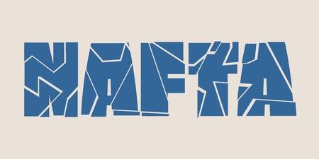 NAFTA - North American Free Trade Agreement. Shattered NAFTA letters.