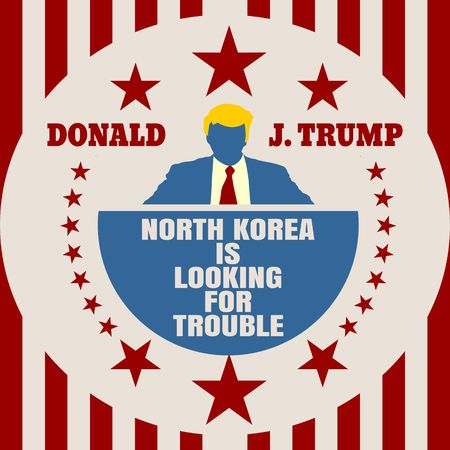 USA - January, 2017: A illustration of a businessman icon in flat style and the US President Donald Trump name. Himself quote text. North korea is looking for trouble Imagens - 79269271