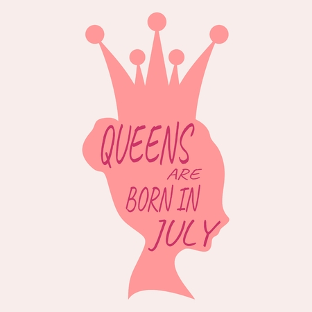 Vintage queen silhouette. Medieval queen profile. Elegant silhouette of a female head. Queens are born in july text. Motivation quote vector. Illustration