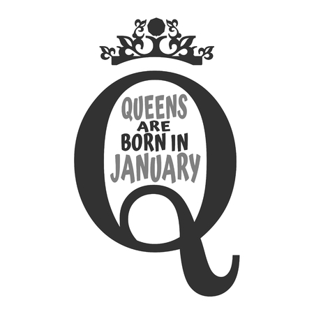 Vintage crown silhouette royal emblem with q letter queens are born in january text motivation quote vector.