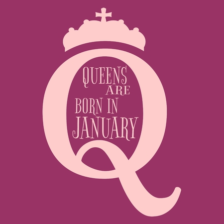 Vintage queen crown silhouette. Royal emblem with Q letter. Queens are born in january text. Motivation quote vector.
