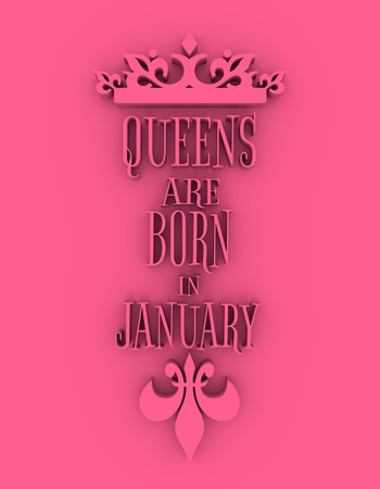 Vintage medieval queens crown silhouette. Queens are born in january text. Motivation quote. 3D rendering