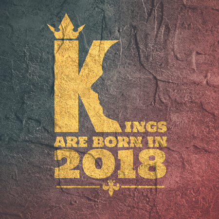 Vintage medieval royal crown silhouette. Medieval king profile. Kings are born in 2018 text. Motivation quote