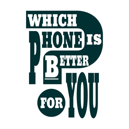 Which phone is better for you text. Cell phone guide relative