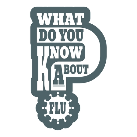 What do you know about flu question. Medical education relative illustration Illusztráció