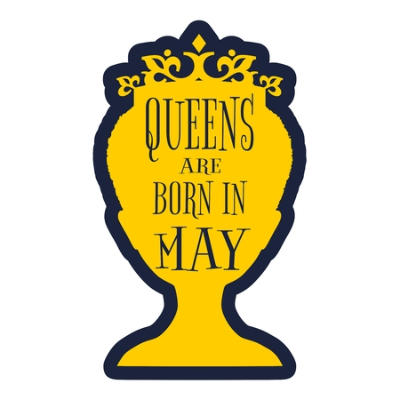 复古女王剪影。中世纪的女王形象。一个女性头部的优雅轮廓。女王出生在五月短信。动机报价。