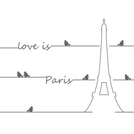 French famous landmark Eiffel tower. Travel France label. Paris architectural icon with lettering. Love is Paris text, Birds on wire