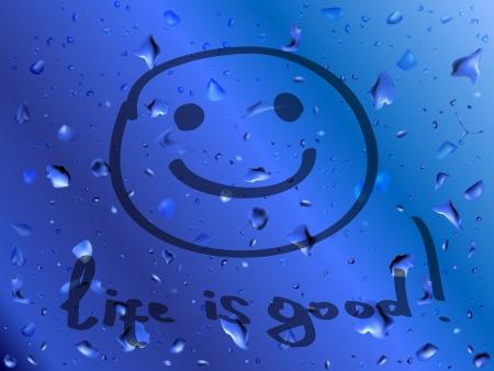 percepción: Vidrio mojado Positivo Concepto azul con inscripción Vida es Buena y sonreír
