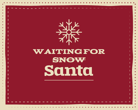 red label: Christmas unique funny sign, quote background design for kids - waiting for snow. Nice bright palette. Red and white colors. Can be use as flyer, banner, poster, xmas card. Vector Illustration