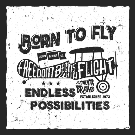 t shirt printing: Vintage airplane lettering for printing. Vector prints, old school aircraft poster. Retro air show t shirt design with motivational text. Typography print design. Biplane, born to fly theme. Illustration
