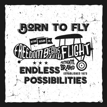 t shirt printing: Vintage airplane lettering for printing. Vector prints, old school aircraft poster. Retro air show t shirt design with motivational text. Typography print design. Biplane, born to fly style.