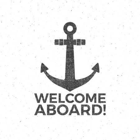 Nautical Design. Sailor emblem. Anchor label and print design with anchor symbol, typography badge. Welcome aboard. T-shirt Printing. Web design icon. Badge Applique retro Label, vintage sign
