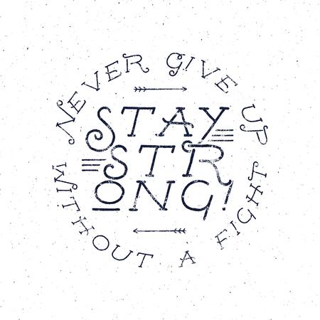 cartel de la cita tiza tipografía inspirada. La motivación de texto Vector - nunca darse por vencido sin luchar, mantenerse fuerte con los efectos del grunge y el estallido retro sol. Bueno para diseño de la camiseta y camiseta, proyectos web.