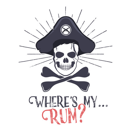 t shirt print: Grunge and textured vintage label, retro tee design or badge with pirate skull, sun bursts and Wheres my rum typography sign. T shirt print, , hipster insignia. Vector illustration. Illustration
