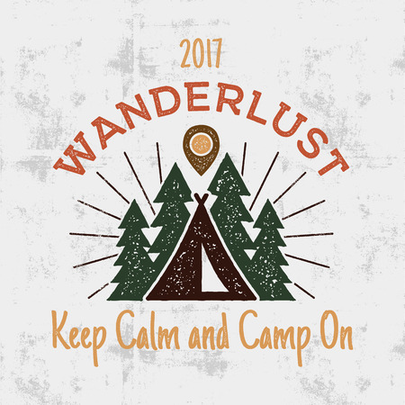 Wanderlust Camping badge. Old school hand drawn t shirt Print Apparel Graphics. Retro Typographic Custom Quote Design. Textured Stamp effect. Vintage Style. Stock Vector Illustration isolated. Illustration