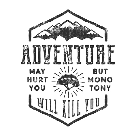 Vintage hand drawn mountain explorer label. Old style inspiration quote - Adventure may hurt you. but monotony will kill you . Monochrome design. With climbing gear - helmet and sun bursts. Vector. Illustration