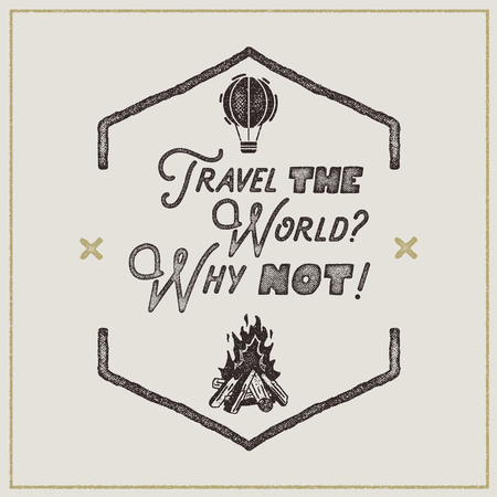 Wanderlust retro poster. Sign - Travel the World Why not Vintage typography label in retro rough style. Perfect for t-shirt, camper mugs and other brand identity. Stock Vector Illustration