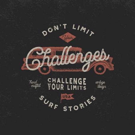 Vintage hand drawn label, poster design for t shirts prints. Inspirational quote - Don t Limit Challenges. With old style hipster surf car. Retro badge isolated on scratched background. Stcok vector