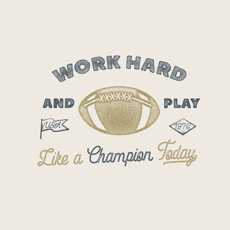 Work hard and play like a champion. American football or rugby motivation illustration with ball, pennant shapes in vintage style. Play hard inspirational label design stock vector. Stock Illustratie