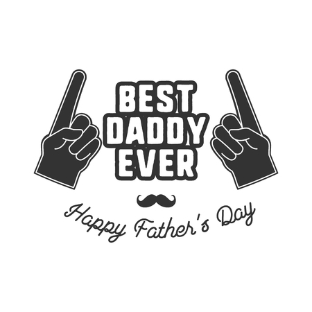 overlays: Fathers day badge. Typography sign - Best Daddy Ever. Father day label for cards, photo overlays. Holiday sticker for t shirts and other identity. Retro monochrome design. Stock Photo