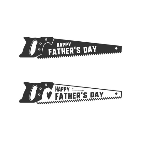 Fathers day saw badge. Typography sign - Happy Father Day. Unique monochrome and outline label for cards, photo overlays. Holiday sticker for t shirts and other identity. Retro template.
