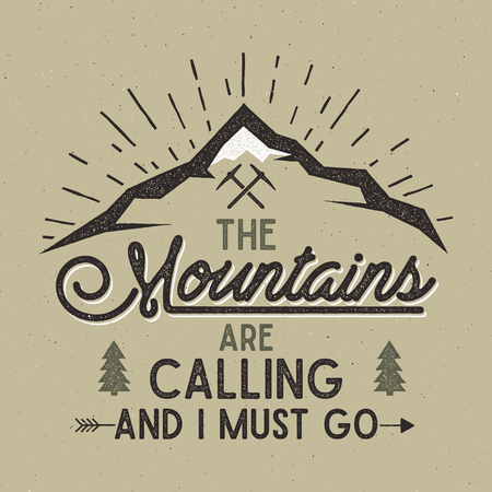 Mountains are calling poster. Mountains explorer vintage hand drawn label. Letterpress effect. Hipster t-shirt design. Isolated on rough background