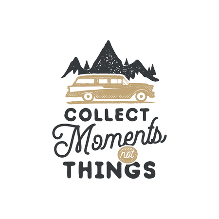 Vintage hand drawn camping badge and emblem. Hiking label. Outdoor adventure inspirational logo. Typography retro style. Motivational quote - collect moments for prints, t shirts. Stock vector Stock Vector - 83095513