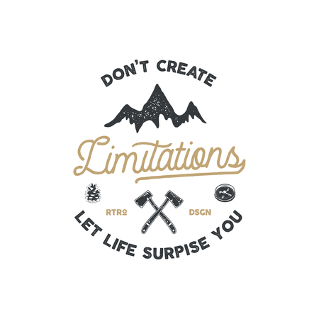 Vintage hand drawn camping badge and emblem. Hiking label. Outdoor adventure inspirational logo. Typography retro style. Don't create limitations. Motivational quote for prints, t shirts. Stock vector Stock Photo - 83186258