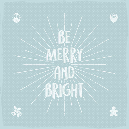 Be Merry and Bright holiday lettering, christmas wish, saying and vintage label. Seasons greetings calligraphy. Seasonal typography design. design. Letters composition with sun bursts on dots.
