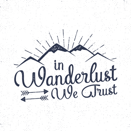 Mountain Camping badge in wanderland we trust. Hand drawn t shirt Print Apparel Graphics. Retro Typographic Custom Quote Design. Textured Stamp effect. Vintage Style. Inspirational Vector Illustration isolated.
