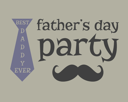 Father s day greeting template. mustache and tie elements. Unusual funny concept. Best daddy ever illustration.