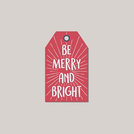 Vrolijk kerstfeest en nieuwjaarscadeaulabel. Kerstkaartconcept met het citaat van de Kerstmistypografie - ben vrolijk en helder. Voorraad vectorillustratie geïsoleerd op witte achtergrond.